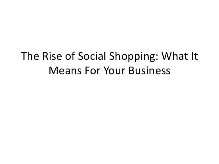 The Rise of Social Shopping, What It Means For Your Business? - Social Media
