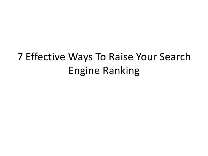 7 Effective Ways To Raise Your Search            Engine Ranking