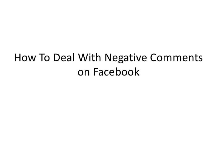 How To Deal With Negative Comments            on Facebook