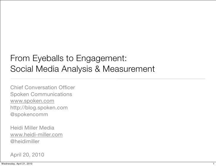 From Eyeballs to Engagement:        Social Media Analysis & Measurement        Chief Conversation Officer        Spoken Com...