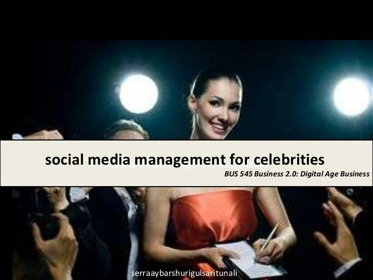 on social media management for celebrities social media management for celebrities   BUS 545 Business 2.0: Digital Age Bus...