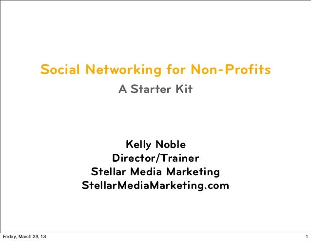 Social Networking for Non-Profits                             A Starter Kit                               Kelly Noble     ...