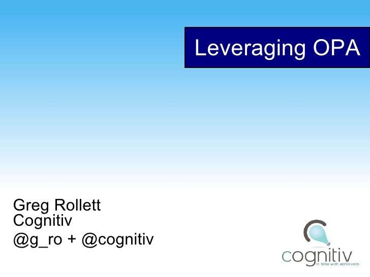 Leveraging OPA Greg Rollett Cognitiv @g_ro + @cognitiv
