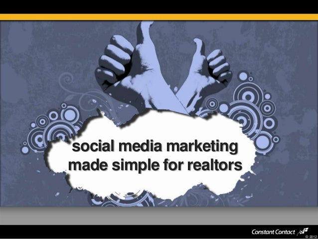 © 2012 social media marketing made simple for realtors