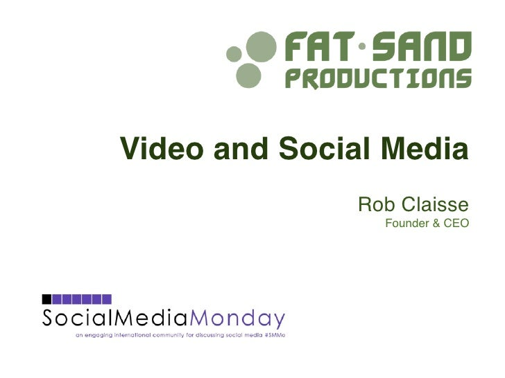 Video and Social Media               Rob Claisse                 Founder & CEO