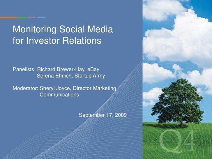 Monitoring Social Media for Investor Relations <br />Panelists: Richard Brewer-Hay, eBay<br />  Serena Ehrlich, Startup A...