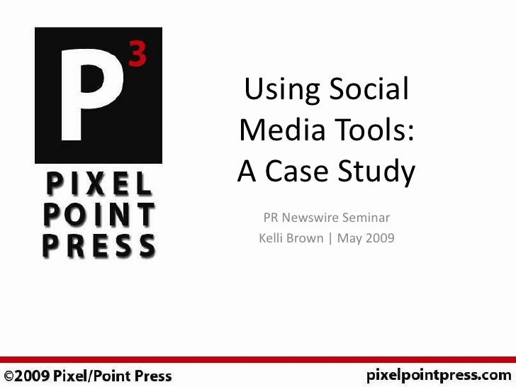Using Social Media Tools: A Case Study   PR Newswire Seminar  Kelli Brown | May 2009