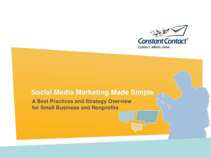Social Media Marketing Made SimpleA Best Practices and Strategy Overviewfor Small Business and Nonprofits