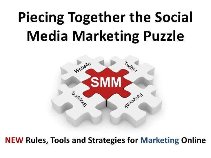 Piecing Together the Social Media Marketing Puzzle<br />NEW Rules, Tools and Strategies for Marketing Online<br />