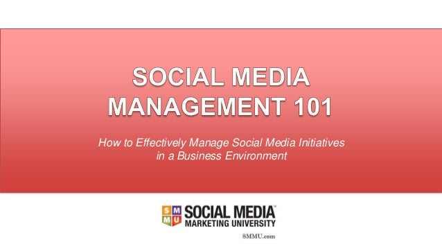 How to Effectively Manage Social Media Initiatives in a Business Environment