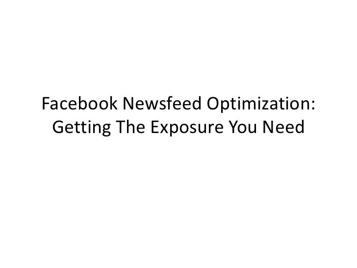 Facebook Newsfeed Optimization: Getting The Exposure You Need