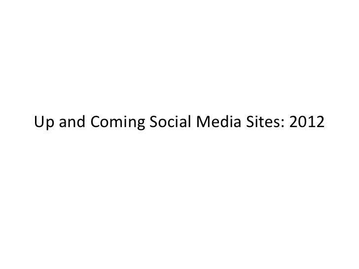 Up and Coming Social Media Sites: 2012