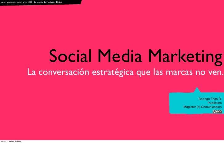 www.rodrigofrias.com | Julio, 2009 | Seminario de Marketing Digital                                                       ...