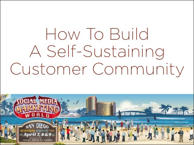 How To Build A Self-Sustaining Customer Community