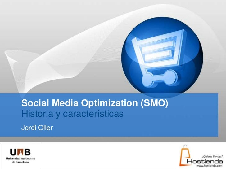 Social Media Optimization (SMO)Historia y características<br />Jordi Oller<br />