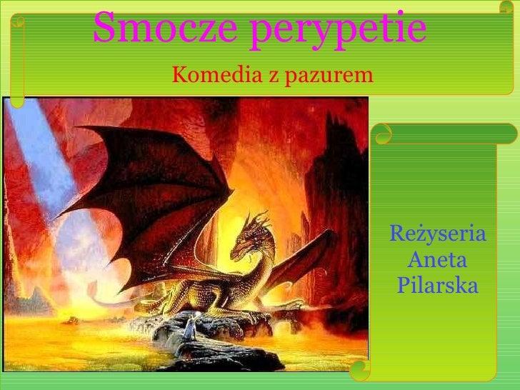 Smocze perypetie    Komedia z pazurem                            Reżyseria                         Aneta                  ...