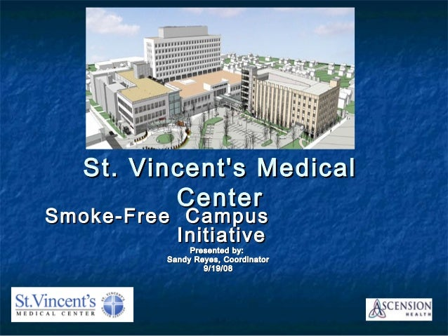 St. Vincent's MedicalSt. Vincent's Medical CenterCenter Smoke-Free CampusSmoke-Free Campus InitiativeInitiative Presented ...