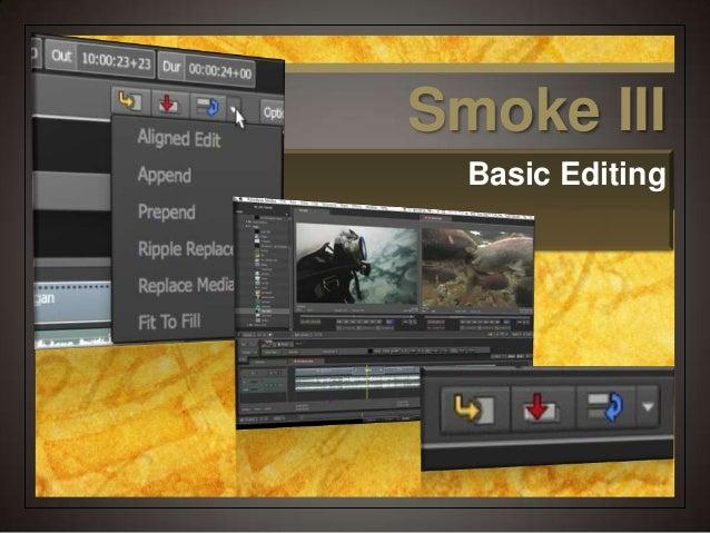 Smoke 3   basic editing