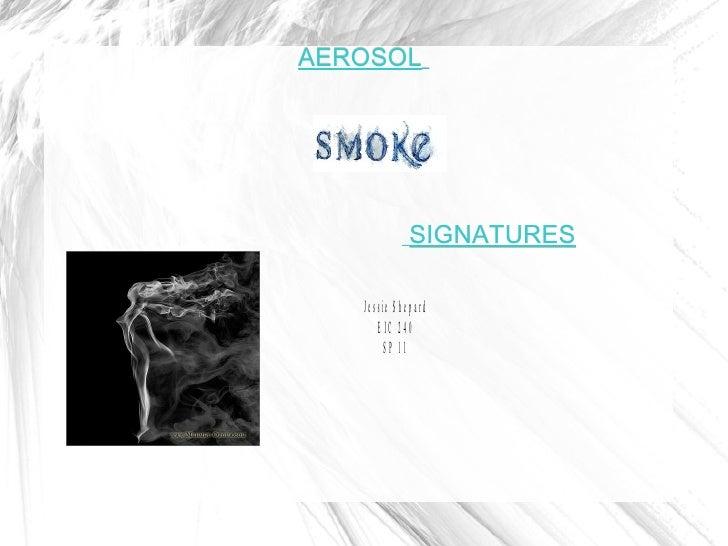 Smoke aerosol signatures slide show