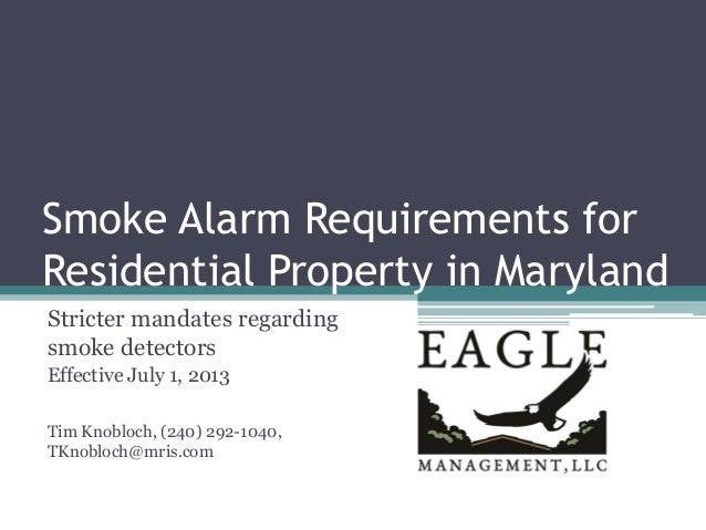Smoke Alarm Requirements forResidential Property in MarylandStricter mandates regardingsmoke detectorsEffective July 1, 20...