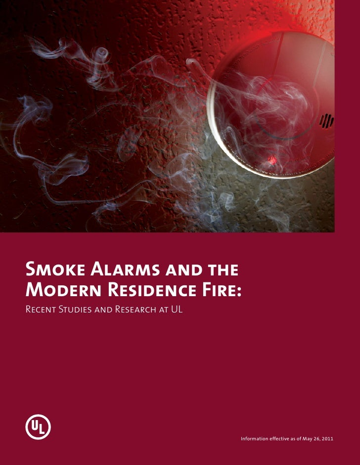 Smoke Alarms and the Modern Residence FireSmoke Alarms and theModern Residence Fire:Recent Studies and Research at UL     ...