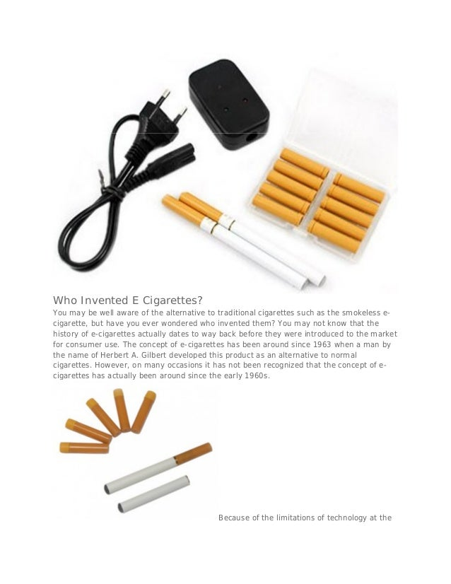 Who Invented E Cigarettes?You may be well aware of the alternative to traditional cigarettes such as the smokeless e-cigar...