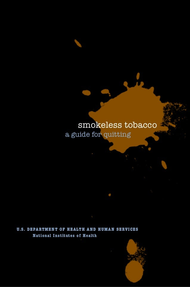 1 smokeless tobacco a guide for quitting U.S. DEPARTMENT OF HEALTH AND HUMAN SERVICES National Institutes of Health