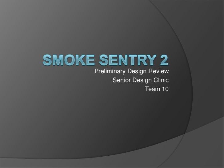 Preliminary Design Review      Senior Design Clinic                  Team 10