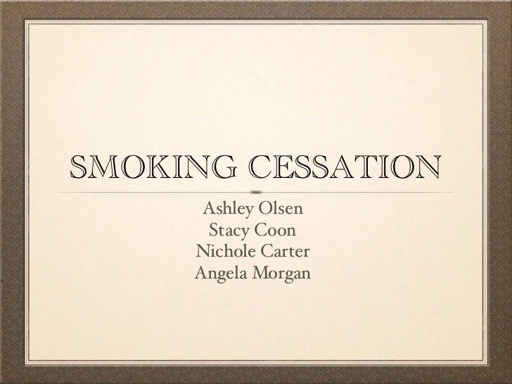 SMOKING CESSATION      Ashley Olsen       Stacy Coon     Nichole Carter     Angela Morgan