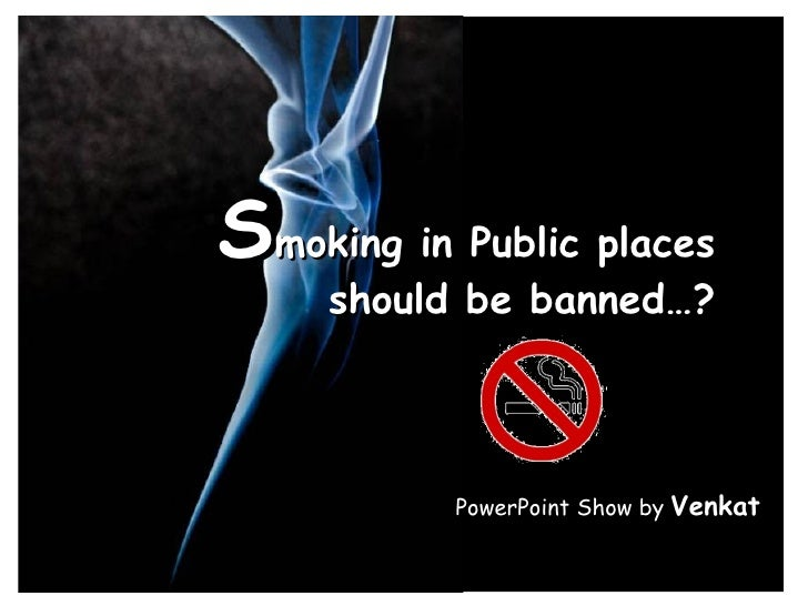 should cigarette smoking be banned in public places essay
