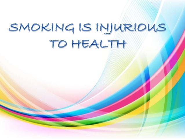 essay on smoking is injurious to health in english 272 words essay by kareem ghawi abbas cigarettes are very much harmful and injurious to the health of chain smokers and passive smokers they cause a number of.