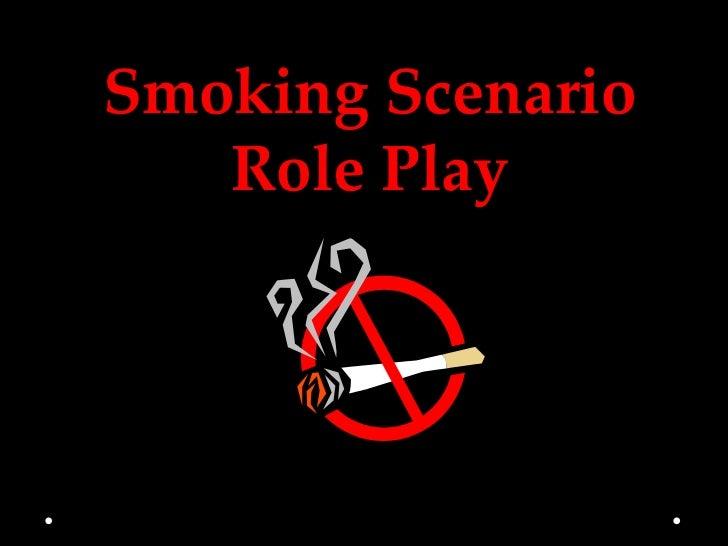 Smoking Scenario   Role Play