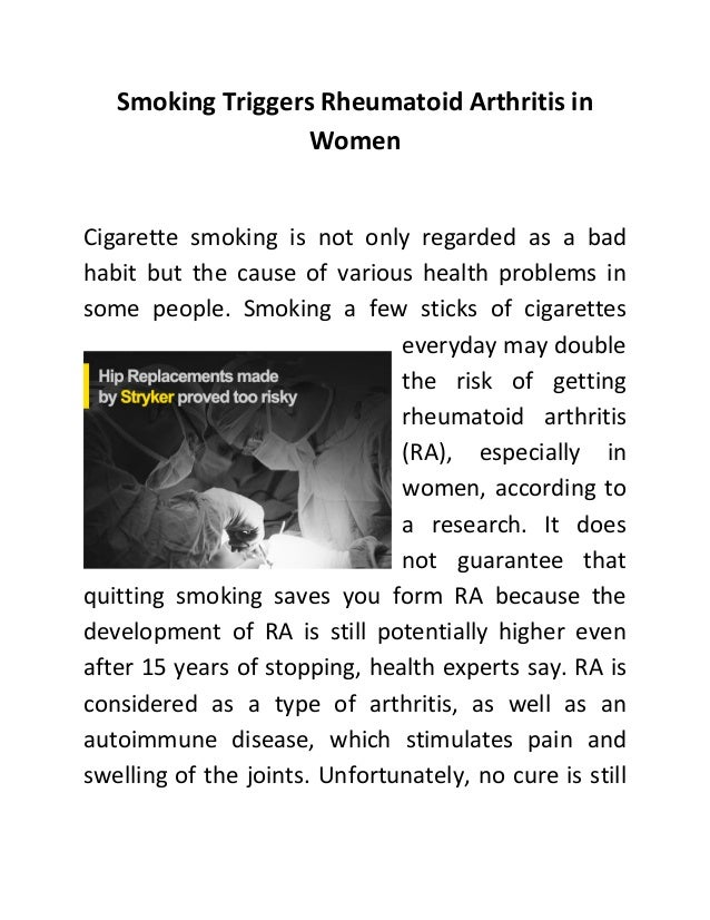 Smoking Triggers Rheumatoid Arthritis inWomenCigarette smoking is not only regarded as a badhabit but the cause of various...