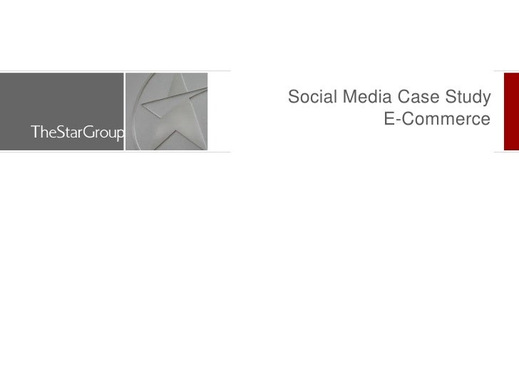 Social Media Case Study            E-Commerce