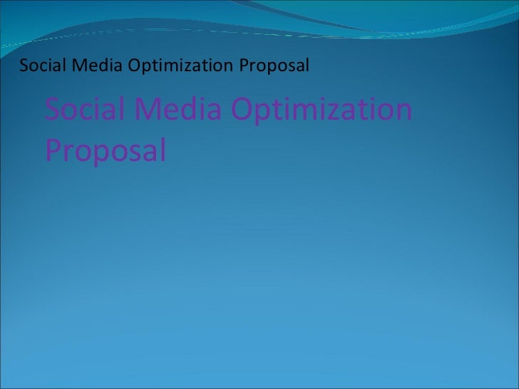 Social Media Optimization Proposal Social Media Optimization Proposal