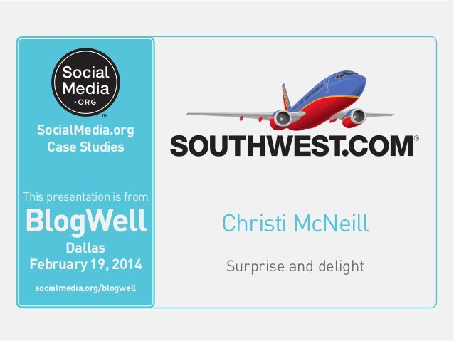 BlogWell Dallas Social Media Case Study: Southwest Airlines, presented by Christi McNeill