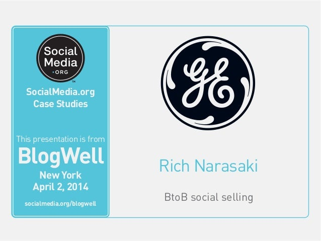 SocialMedia.org Video Case Studies Rich Narasaki BtoB social selling This video is from BlogWell San Francisco June 20, 20...