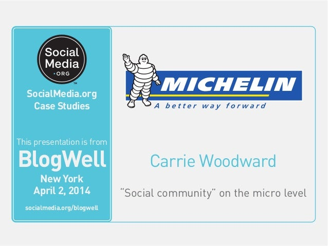 BlogWell New York Social Media Case Study: Michelin, presented by Carrie Woodward