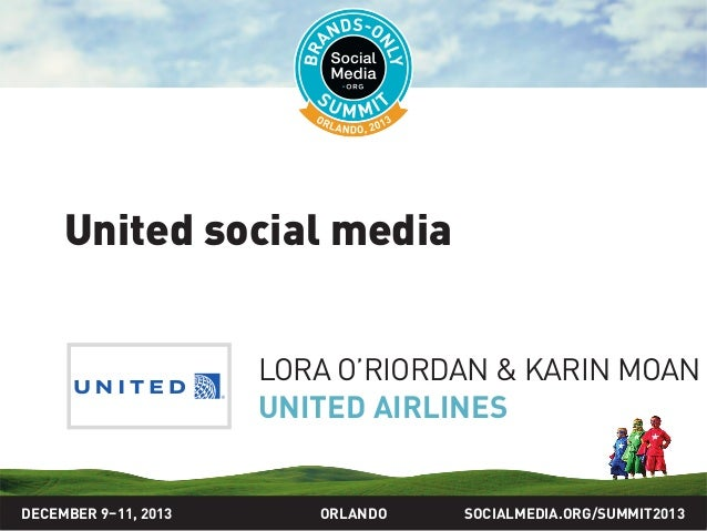 Brands-Only Summit Social Media Case Study: United Airlines, presented by Lora O'Riordan and Karin Moan