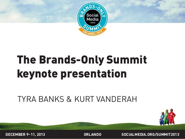 The Brands-Only Summit keynote presentation by Tyra Banks