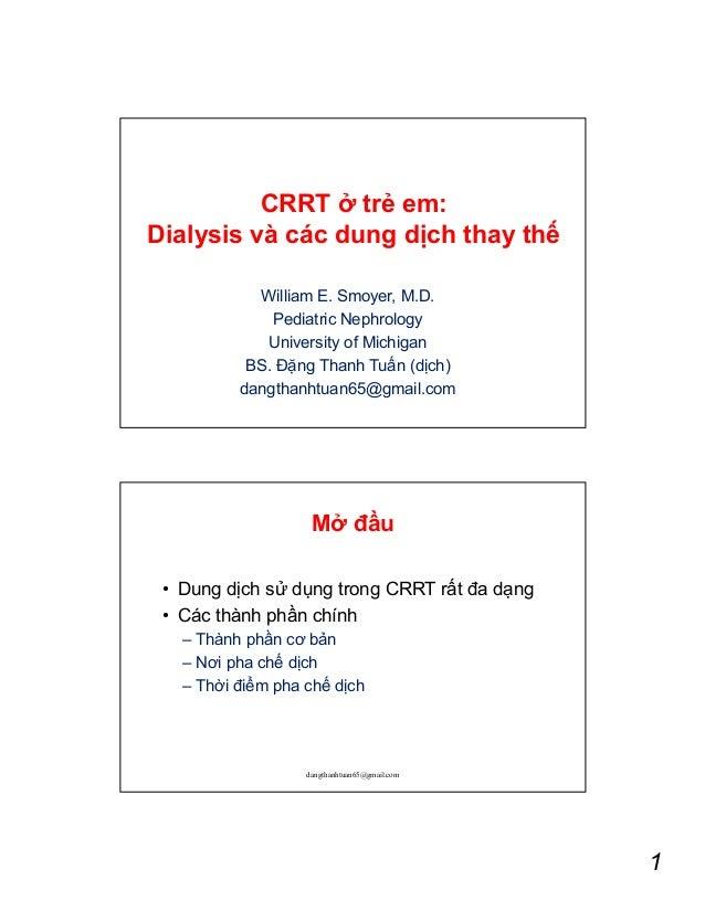 CRRT tr em:Dialysis và các dung d ch thay th            William E. Smoyer, M.D.              Pediatric Nephrology         ...