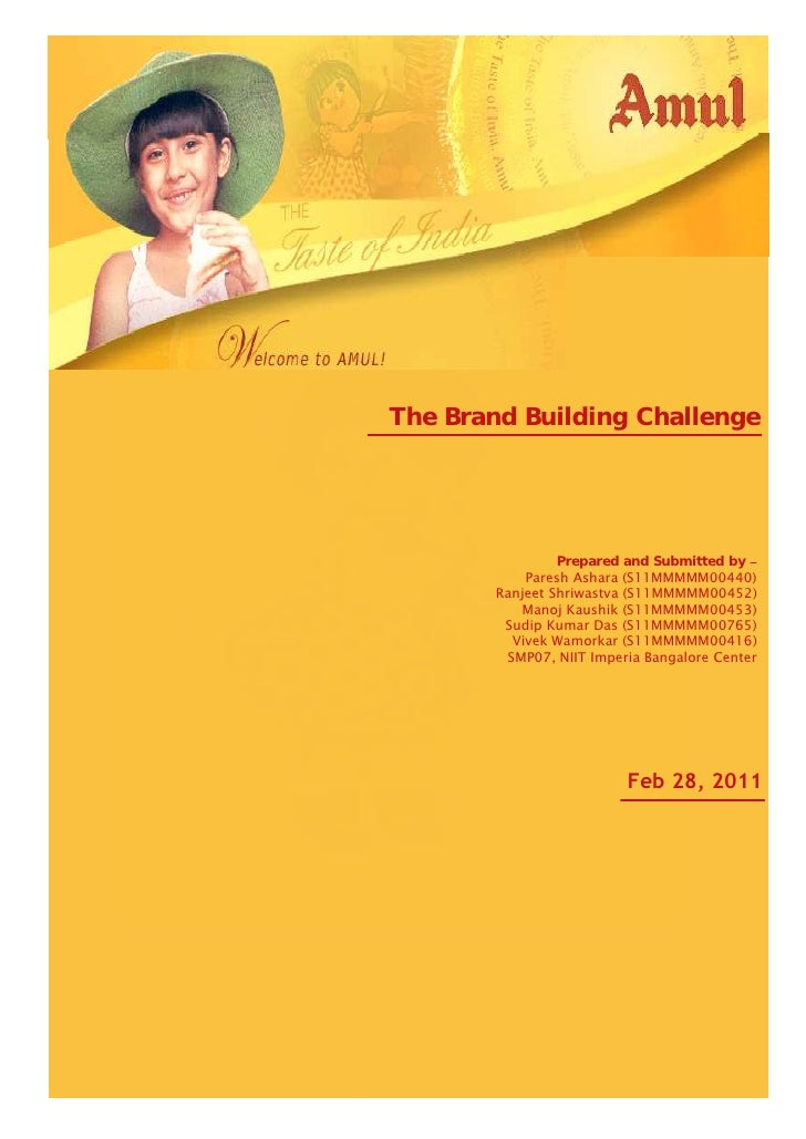 The Brand Building Challenge                              Amul                 Prepared and Submitted by            Paresh...