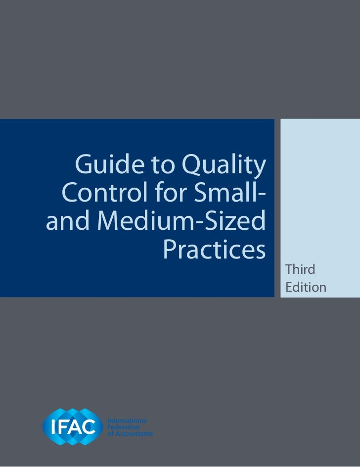 Guide to Quality Control for Small-and Medium-Sized          Practices                      Third                      Edi...