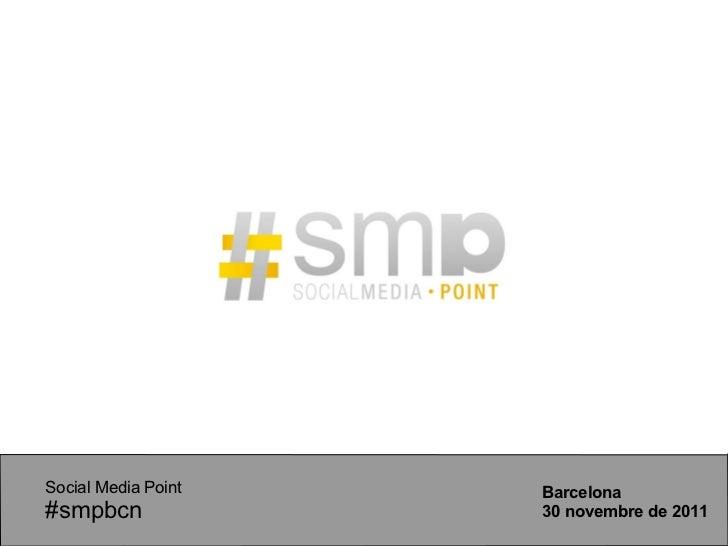 Social Media Point  #smpbcn Barcelona 30 novembre de 2011