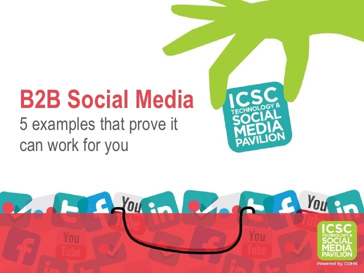 B2B Social Media5 examples that prove itcan work for you