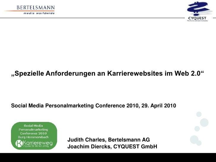 """Spezielle Anforderungen an Karrierewebsites im Web 2.0""    Social Media Personalmarketing Conference 2010, 29. April 2010..."
