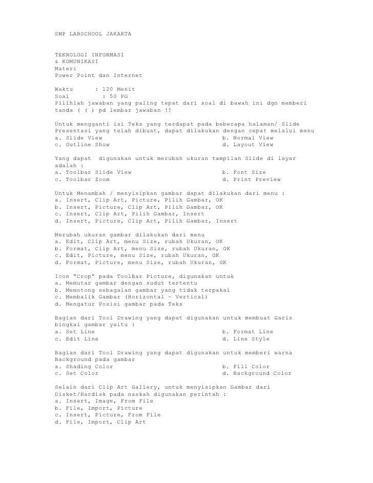 SMP LABSCHOOL JAKARTA   TEKNOLOGI INFORMASI & KOMUNIKASI Materi Power Point dan Internet  Waktu      : 120 Menit Soal     ...