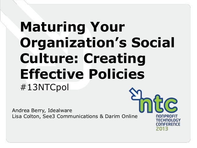 Maturing Your Organization's Social Culture: Creating Effective Policies-Idealware