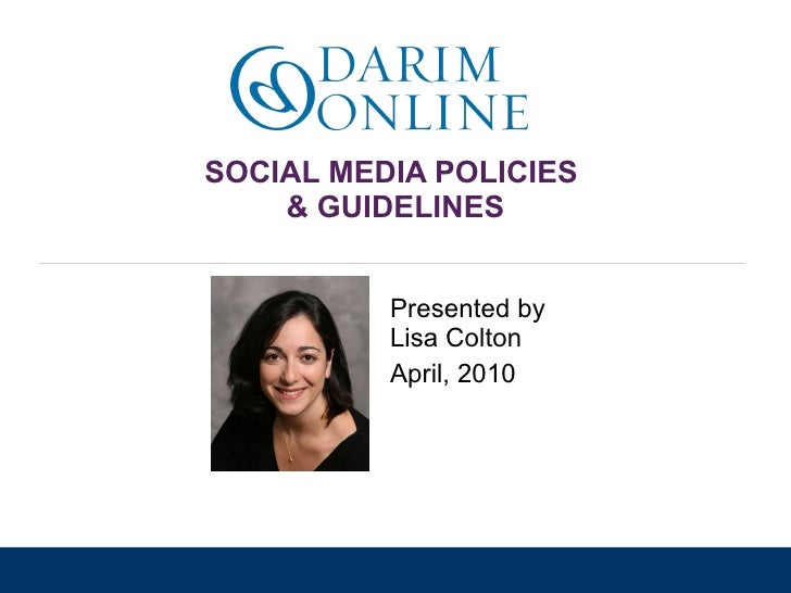 SOCIAL MEDIA POLICIES  & GUIDELINES Presented by Lisa Colton April, 2010