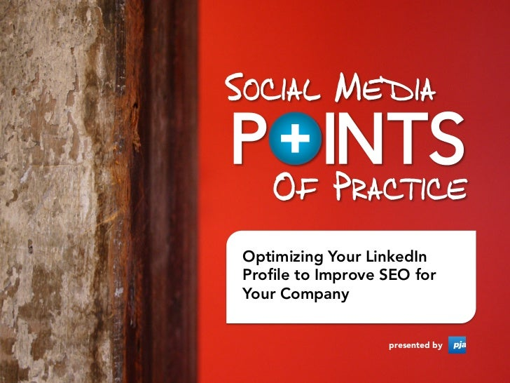 Optimizing Your LinkedIn Profile to Improve SEO for Your Company                     presented by